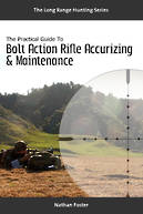 The Practical Guide To Bolt Action Rifle Accurizing And Maintenance (Ebook)