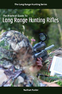 The Practical Guide to Long Range Hunting Rifles (Paperback + Ebook)